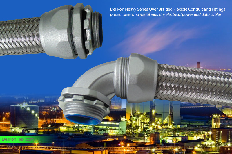 Delikon Heavy Series Over Braided Flexible Conduit and Connector for steel mill electrical power and data cables protection