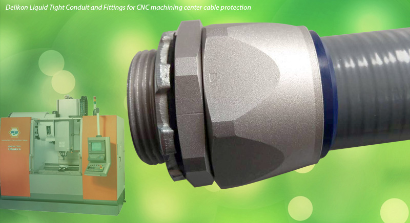 Delikon Liquid Tight Conduit and Fittings for CNC machining center cable protection