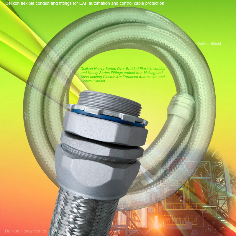 Delikon Heavy Series Over Braided Flexible conduit and Heavy Series Fittings protect Iron Making and Steel Making Electric Arc Furnaces Automation and Control Cables, Delikon flexible conduit and fittings for EAF automation and control cable protection